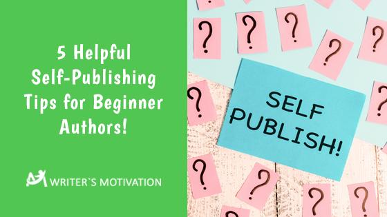 self-publishing tips for beginner authors