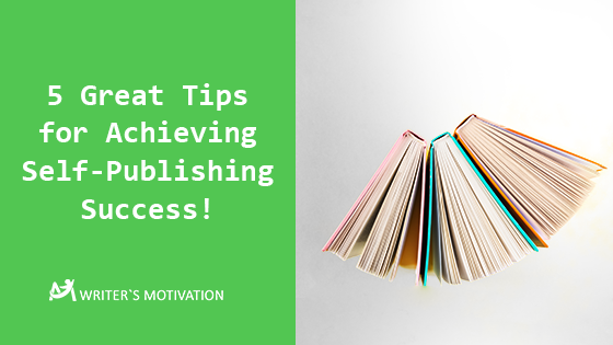 tips for achieving self-publishing success