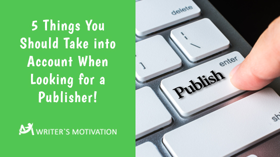 things you should know when looking for a publisher
