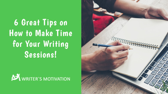 make time for your writing sessions