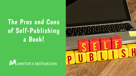 pros and cons of self-publishing a book