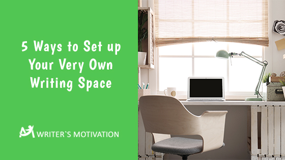 set up your very own writing space