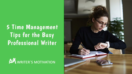 time management tips for the busy writer