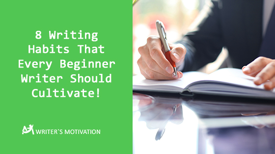 8 writing-habits-beginner-writer-should-cultivate
