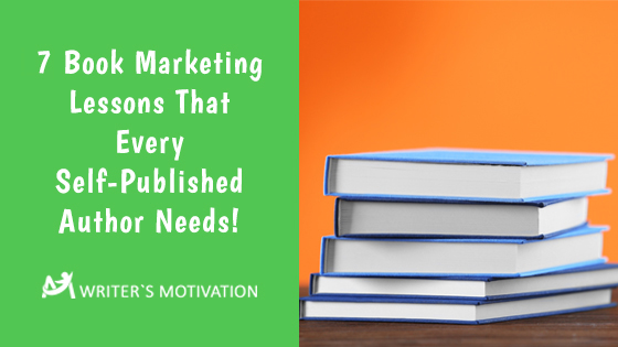 book marketing lessons self-published authors needs