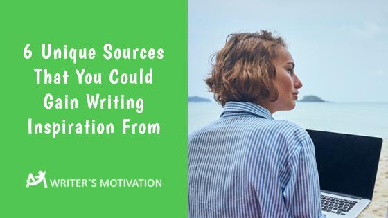 unique sources of writing inspiration